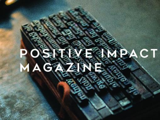 Positive Impact Magazine